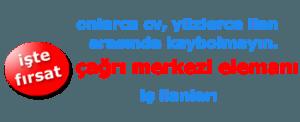 Zonguldak Şubemize iyi derecede Almanca Bilen Çağrı Merkezi Elemanı